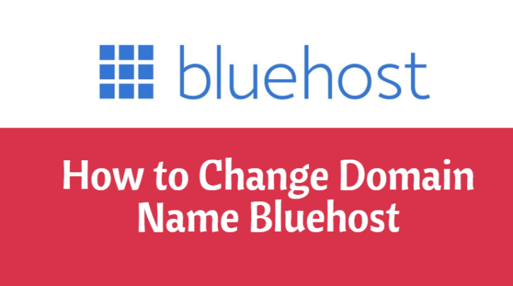 How to Change Domain Name Bluehost