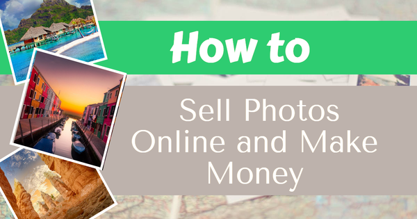 How to Make Money Selling Photos of Yourself